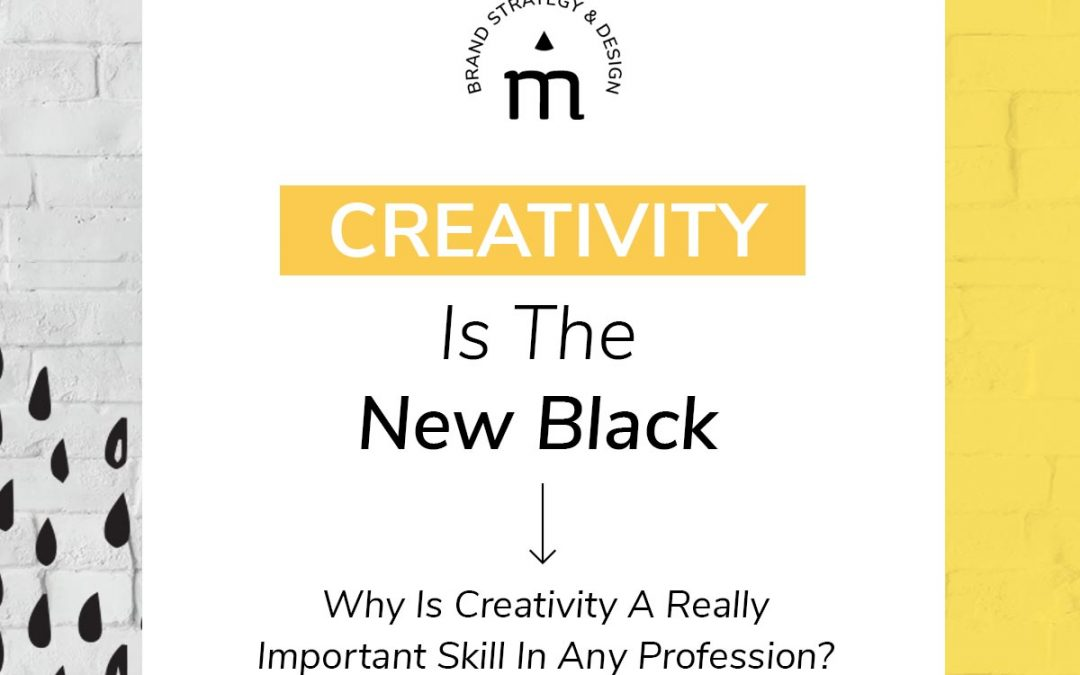 Creativity is the new black. But why?
