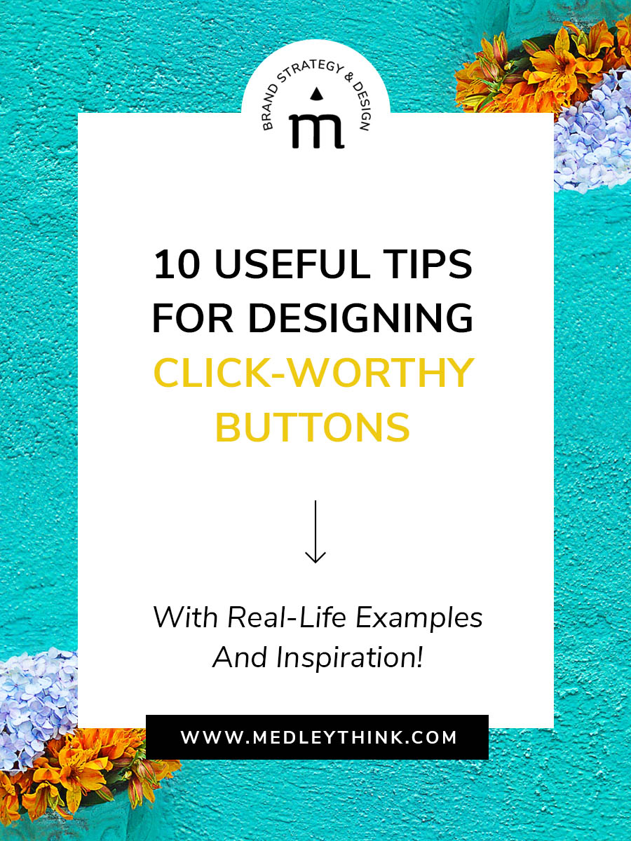 10 Tips for Designing Click-Worthy Buttons. With Real-Life Examples!
