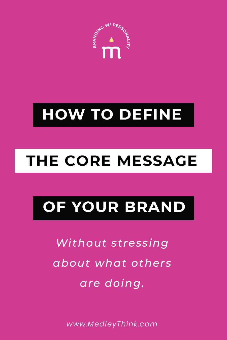 How to define the core message of your brand without stressing about what others are doing? #branding #branding101 #brandcoach #brand #archetypes #medleythink