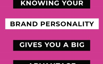 Why Knowing Your Brand Personality Gives You The Advantage You Were Looking For
