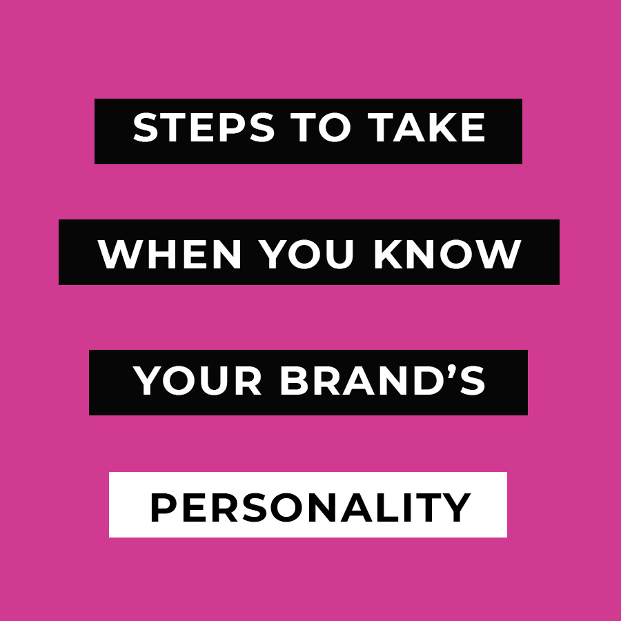 What Should You Do After You Define Your Brand Personality