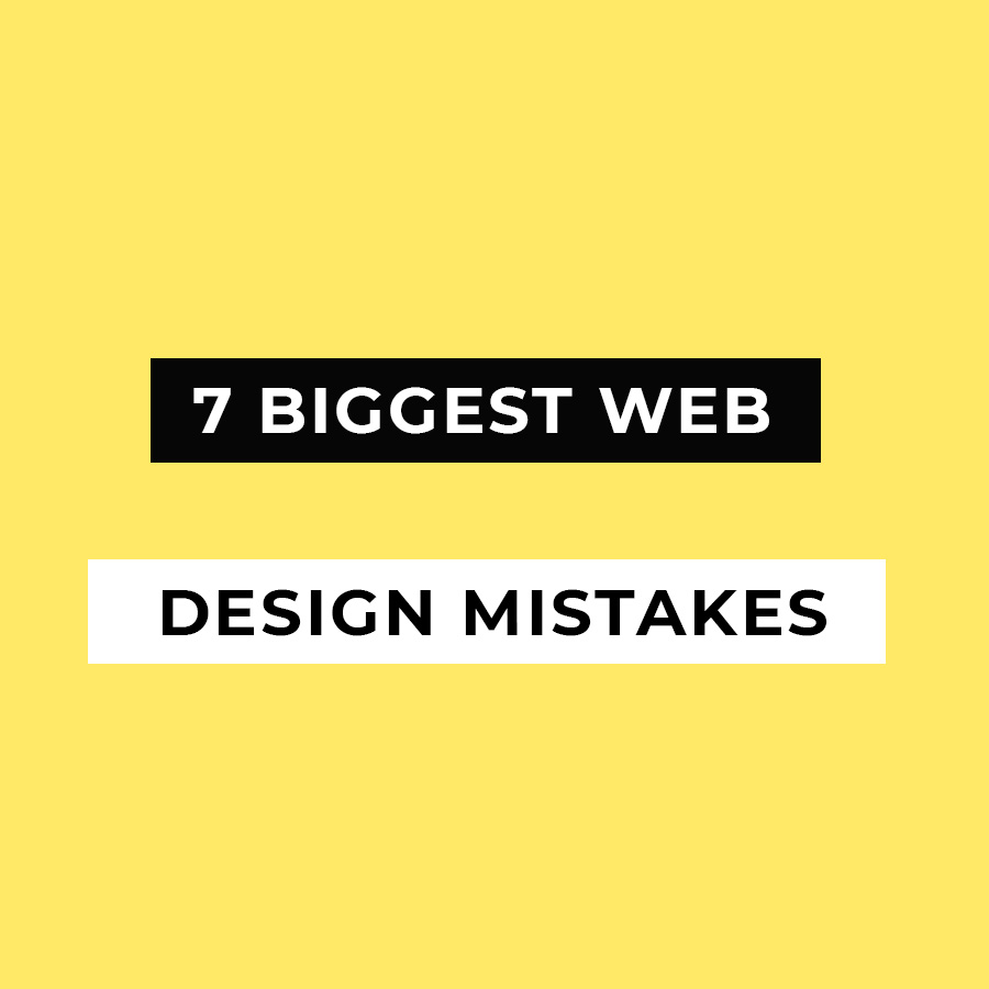 7 Biggest Web design mistakes and how to avoid them